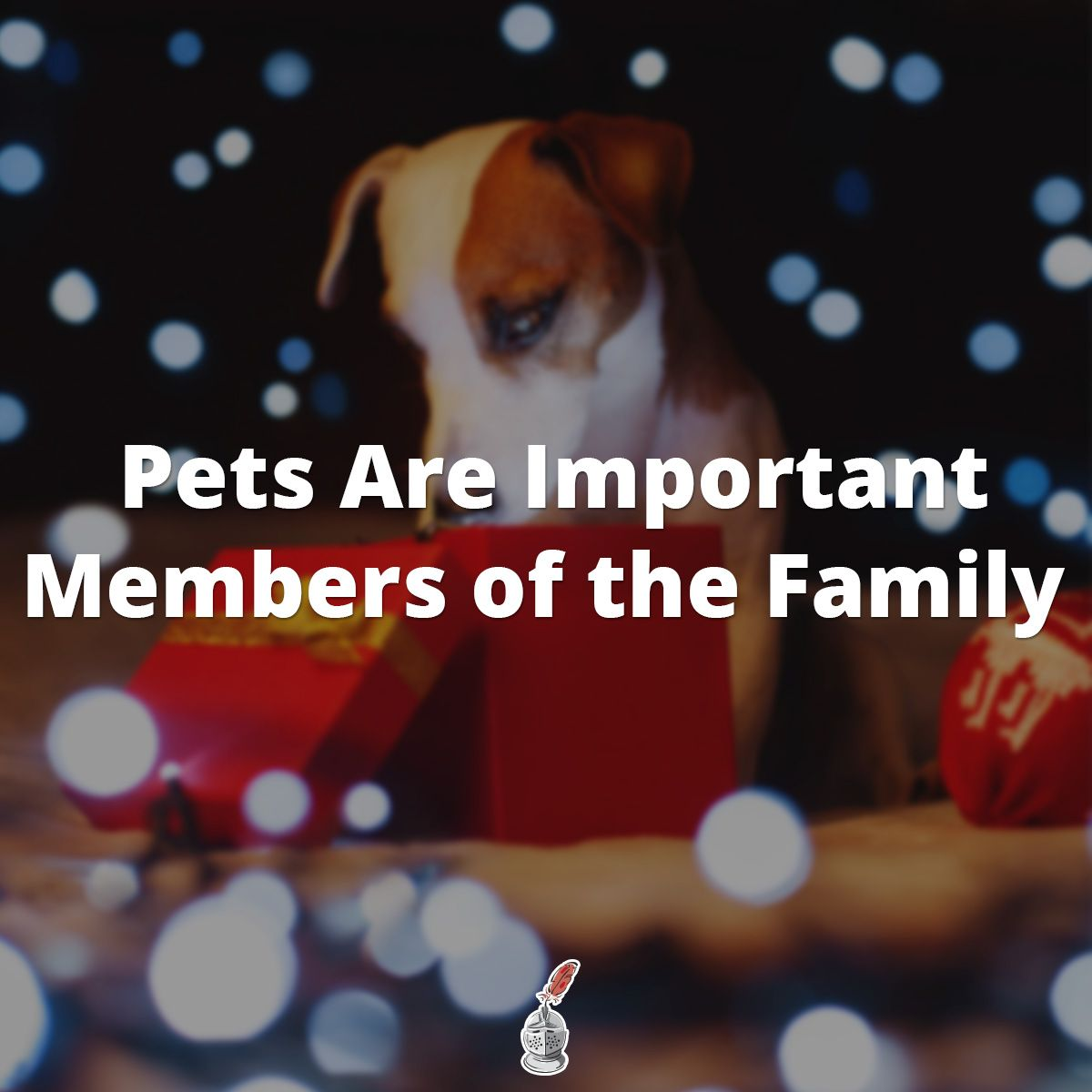 Pets Are Important Members of the Family