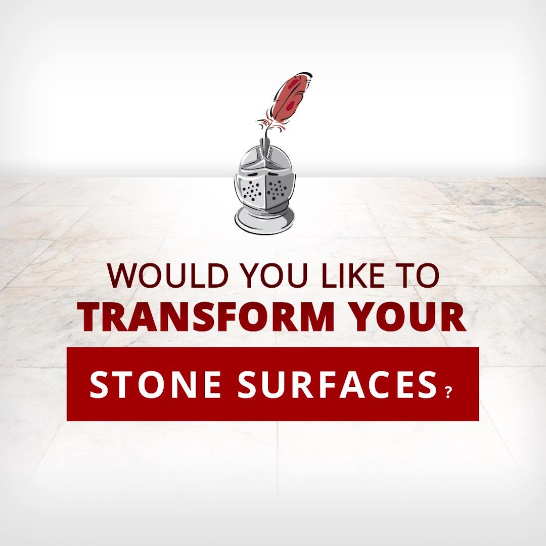 Would You Like to Transform Your Stone Surfaces?
